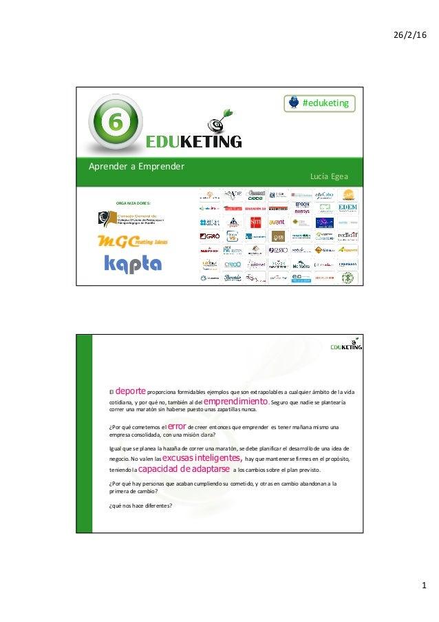 26/2/16 1 #eduketing ORGANIZADORES: AprenderaEmprender LucíaEgea 59 Eldeporteproporcionaformidablesejemplosqueson...