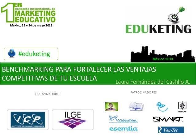 México,23y24demayo2013#eduketingMéxico 2013ORGANIZADORESMéxico,23y24demayo2013PATROCINADORESBENCHMARKINGPARA...