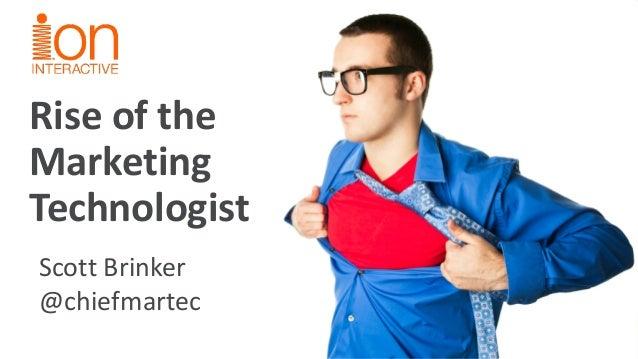 Rise of the Marketing Technologist  Scott Brinker  @chiefmartec