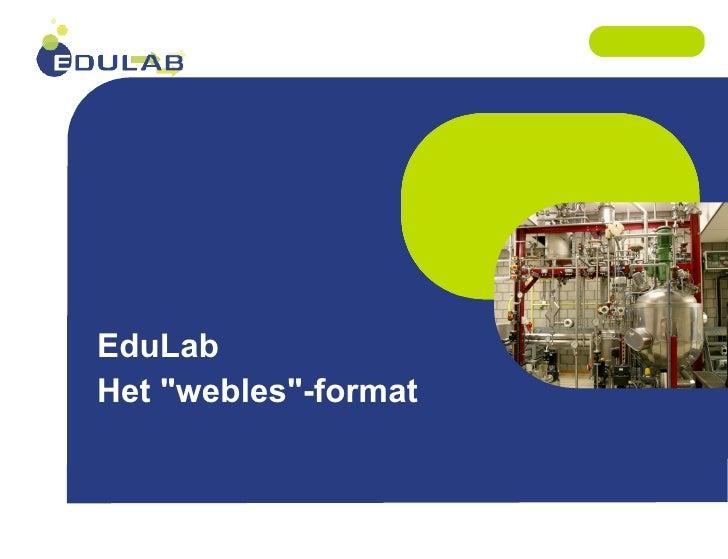 """EduLab Het  """" webles """" -format"""