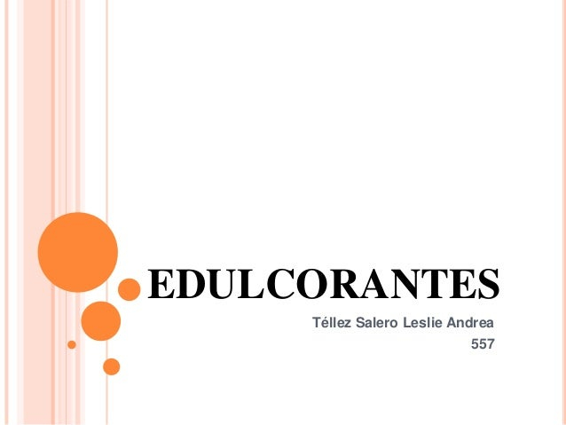 EDULCORANTES Téllez Salero Leslie Andrea 557
