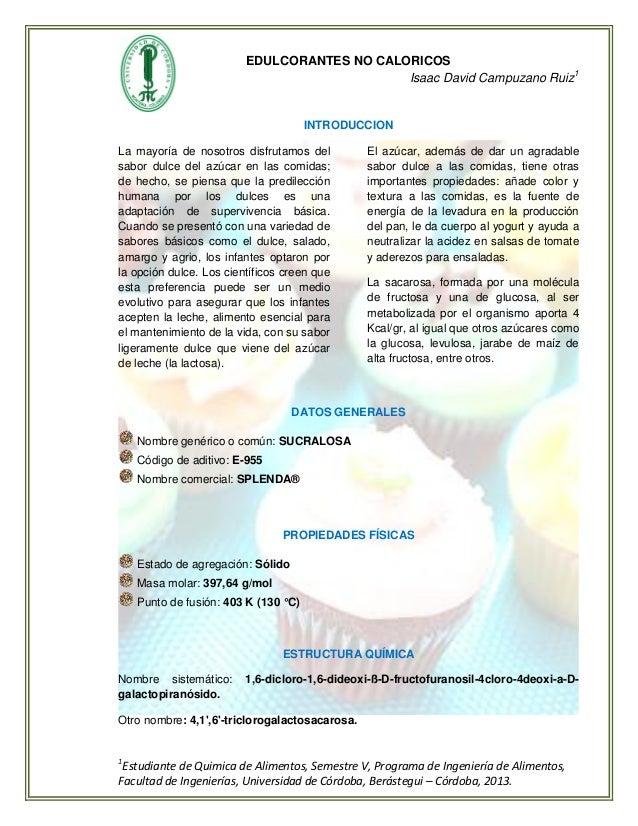 EDULCORANTES NO CALORICOS Isaac David Campuzano Ruiz1 1 Estudiante de Quimica de Alimentos, Semestre V, Programa de Ingeni...