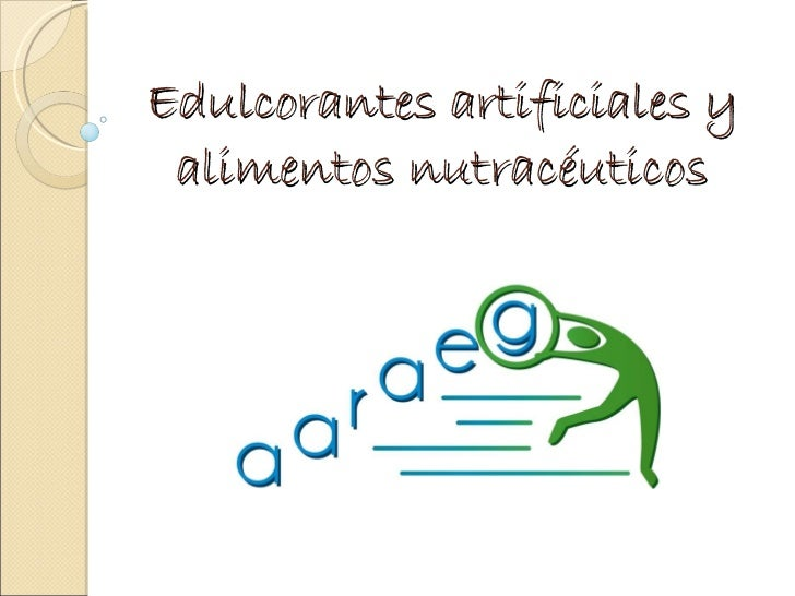 Edulcorantes artificiales y alimentos nutracéuticos