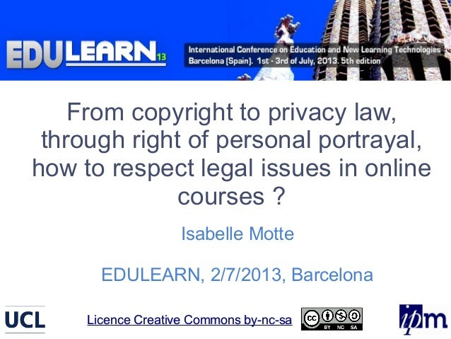 From copyright to privacy law, through right of personal portrayal, how to respect legal issues in online courses ? Isabel...