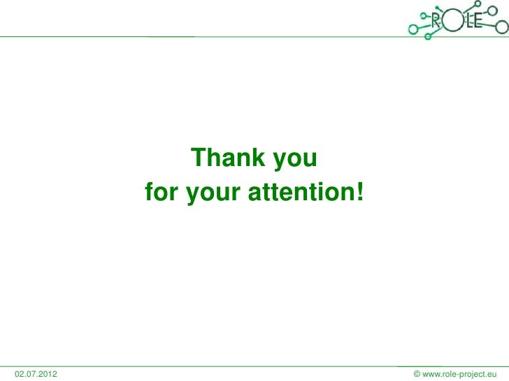 Thank you             for your attention!02.07.2012                         © www.role-project.eu