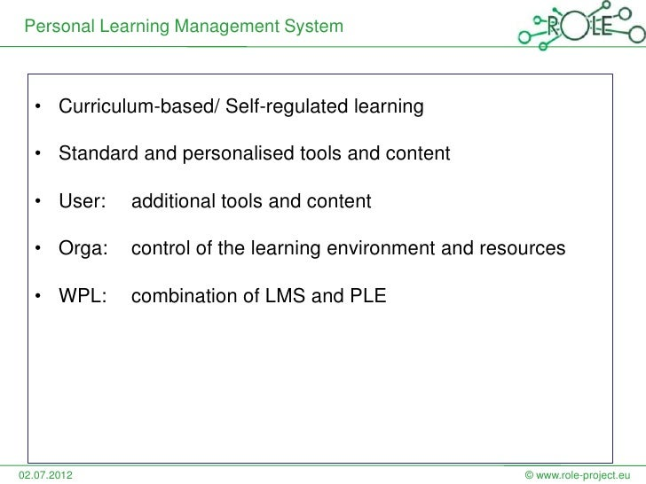 Personal Learning Management System  • Curriculum-based/ Self-regulated learning  • Standard and personalised tools and co...
