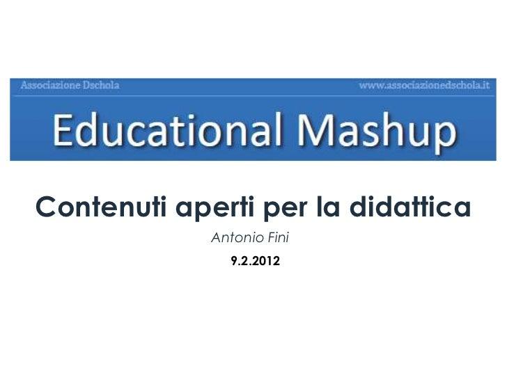 Contenuti aperti per la didattica             Antonio Fini                9.2.2012