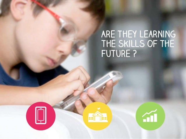 Are They learning the skills of the future ?