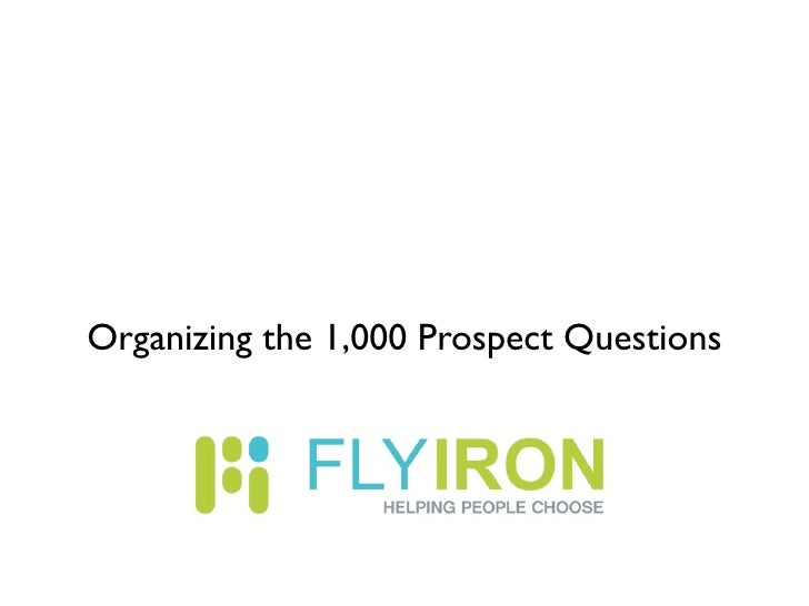 Organizing the 1,000 Prospect Questions
