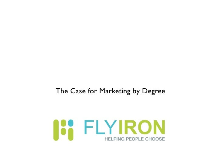 The Case for Marketing by Degree