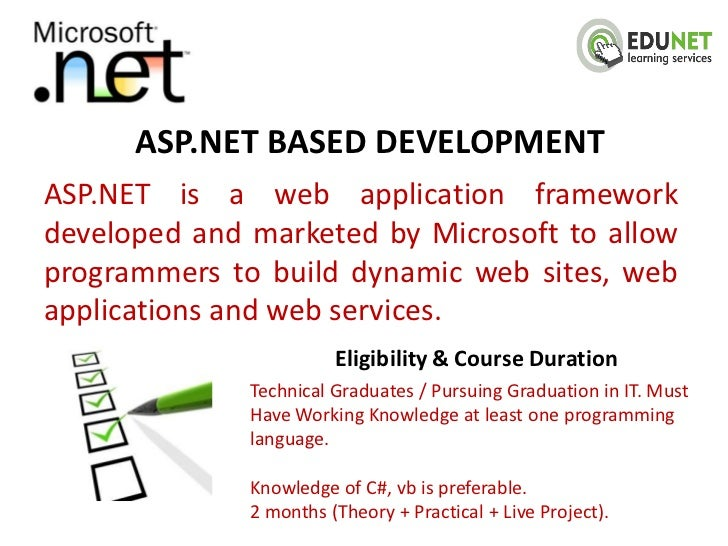 ASP.NET BASED DEVELOPMENTASP.NET is a web application frameworkdeveloped and marketed by Microsoft to allowprogrammers to ...