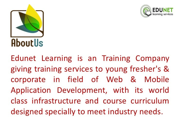 Edunet Learning is an Training Companygiving training services to young freshers &corporate in field of Web & MobileApplic...
