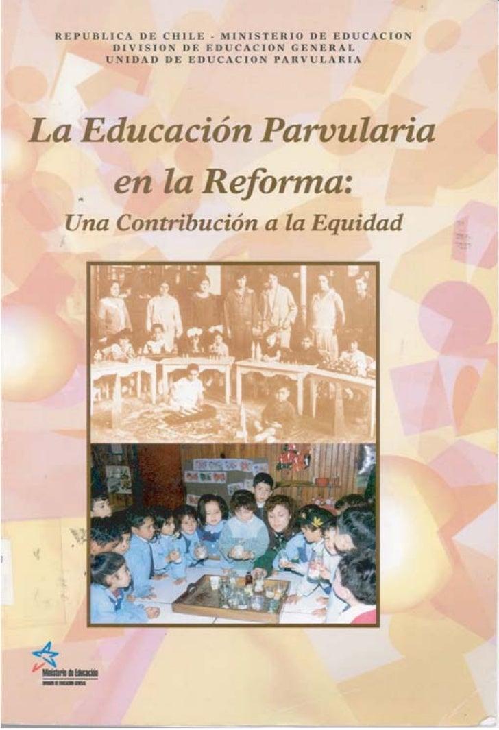 REPUBLICA DE CHILE - MINISTERIO DE EDUCACION      DIVISION DE EDUCACION GENERAL      UNIDAD DE EDUCACION PARVULARIALA EDUC...