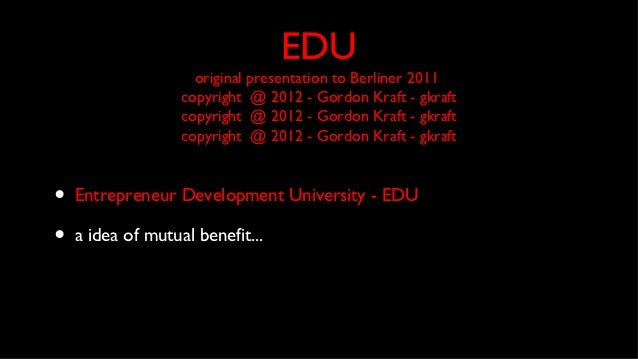 EDU                     original presentation to Berliner 2011                   copyright @ 2012 - Gordon Kraft - gkraft ...