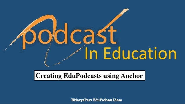 Creating EduPodcasts Using Anchor FM (Website and App) Slide 2