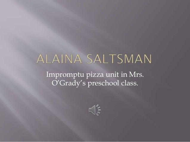 Impromptu pizza unit in Mrs. O'Grady's preschool class.