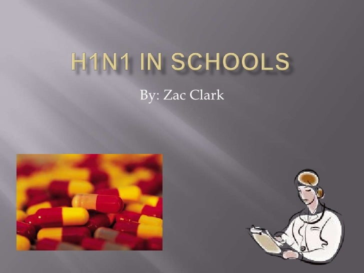 H1N1 in schools<br />By: Zac Clark<br />