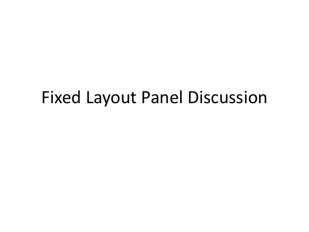 Fixed Layout Panel Discussion
