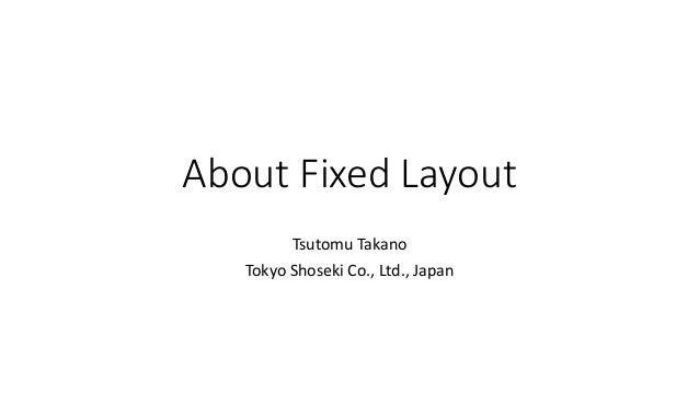 About Fixed Layout  Tsutomu Takano  Tokyo ShosekiCo., Ltd., Japan
