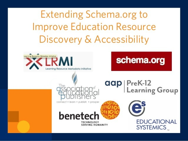 Extending Schema.org to Improve Education Resource Discovery & Accessibility