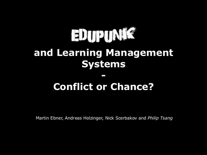 and Learning Management        Systems             -   Conflict or Chance?Martin Ebner, Andreas Holzinger, Nick Scerbakov ...