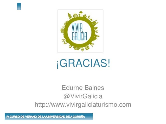 ¡GRACIAS! Edurne Baines @VivirGalicia http://www.vivirgaliciaturismo.com