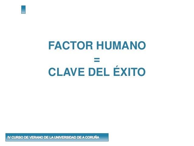 FACTOR HUMANO = CLAVE DEL ÉXITO