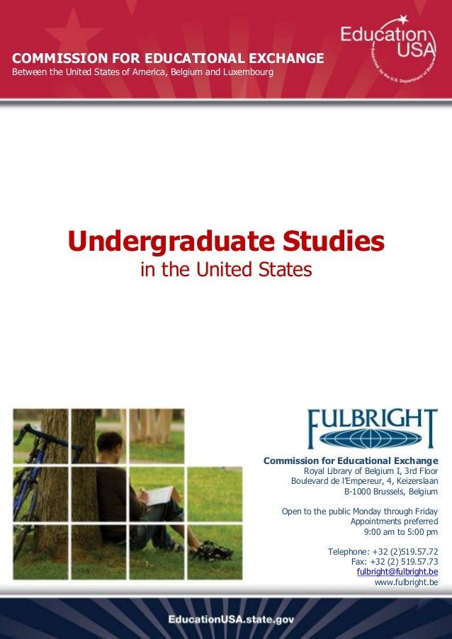 COMMISSION FOR EDUCATIONAL EXCHANGEBetween the United States of America, Belgium and Luxembourg            Undergraduate S...