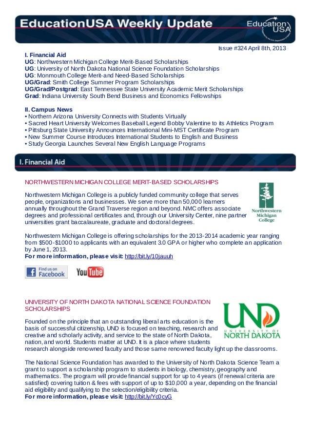 Issue #324 April 8th, 2013I. Financial AidUG: Northwestern Michigan College Merit-Based ScholarshipsUG: University of Nort...