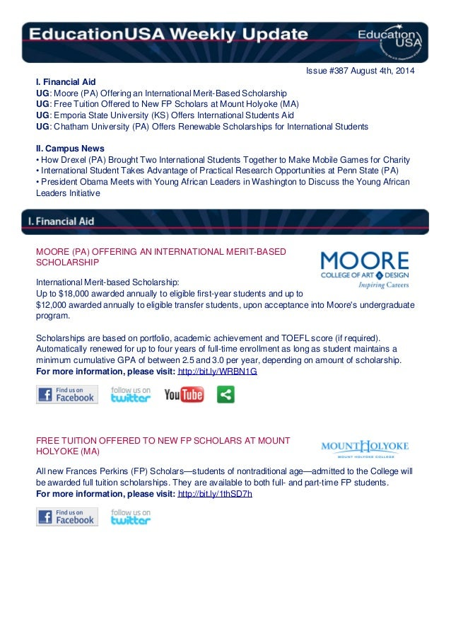 Issue #387 August 4th, 2014 I. Financial Aid UG: Moore (PA) Offering an International Merit-Based Scholarship UG: Free Tui...