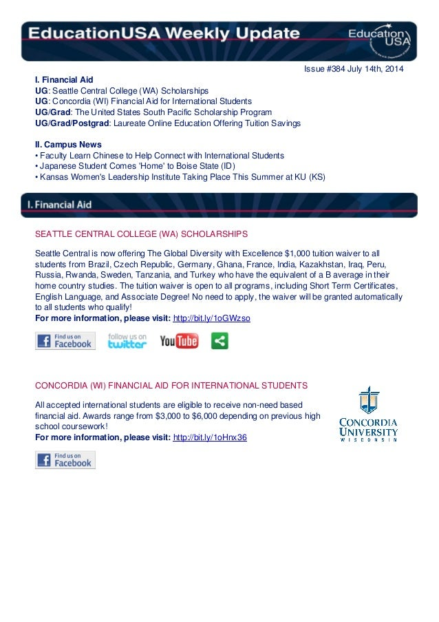 Issue #384 July 14th, 2014 I. Financial Aid UG: Seattle Central College (WA) Scholarships UG: Concordia (WI) Financial Aid...