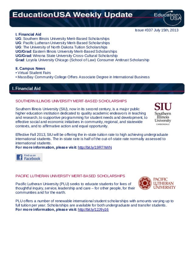 Issue #337 July 15th, 2013 I. Financial Aid UG: Southern Illinois University Merit-Based Scholarships UG: Pacific Lutheran...