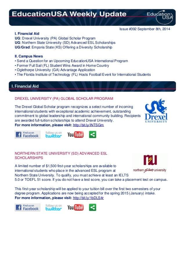 Issue #392 September 8th, 2014  I. Financial Aid  UG: Drexel University (PA) Global Scholar Program  UG: Northern State Un...