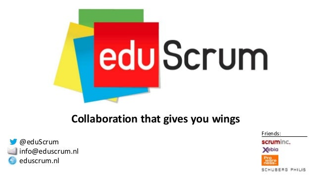 Collaboration that gives you wingsFriends:@eduScruminfo@eduscrum.nleduscrum.nl
