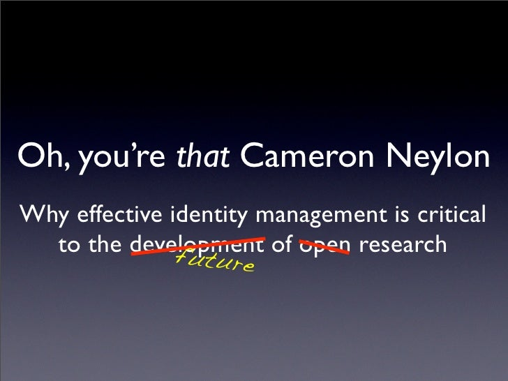 Oh you're that Cameron Neylon Slide 2