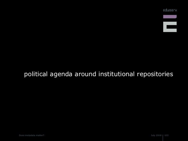 <ul><li>political agenda around institutional repositories </li></ul>