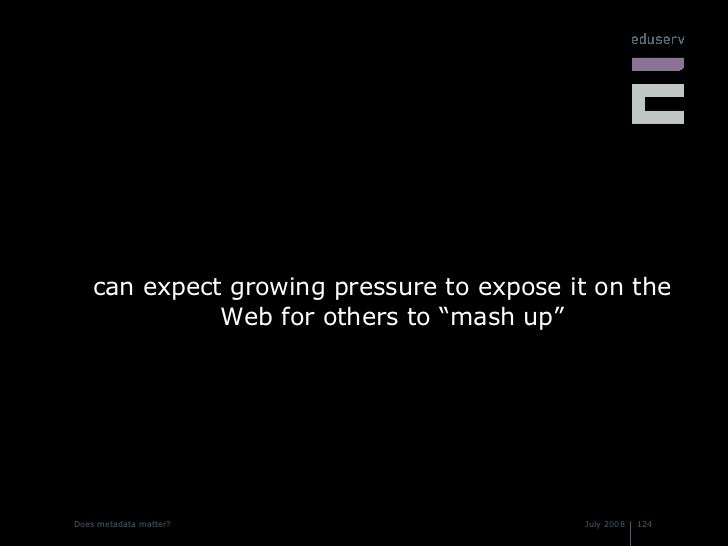 """<ul><li>can expect growing pressure to expose it on the Web for others to """"mash up"""" </li></ul>"""