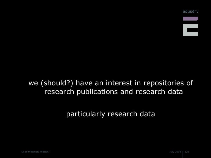 <ul><li>we (should?) have an interest in repositories of research publications and research data </li></ul><ul><li>particu...