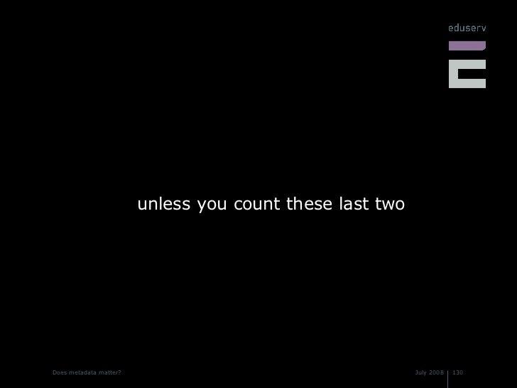 <ul><li>unless you count these last two </li></ul>