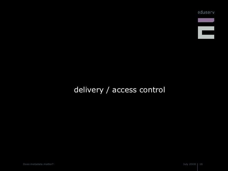 <ul><li>delivery / access control </li></ul>
