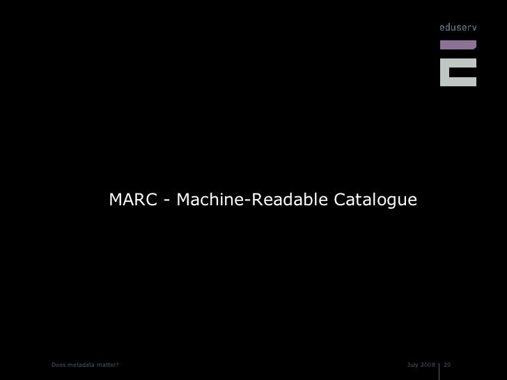 <ul><li>MARC - Machine-Readable Catalogue  </li></ul>