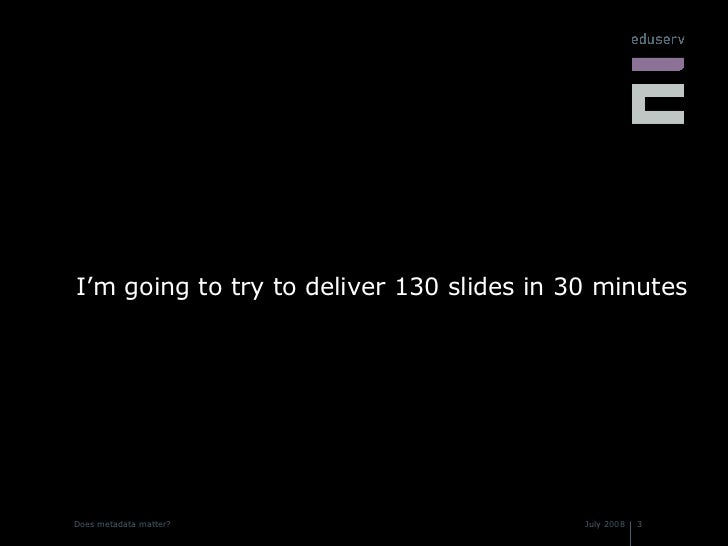 <ul><li>I'm going to try to deliver 130 slides in 30 minutes </li></ul>
