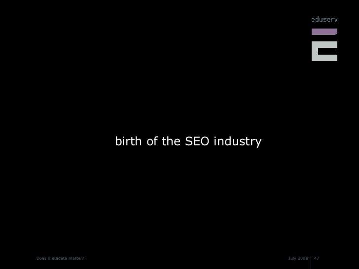 <ul><li>birth of the SEO industry </li></ul>