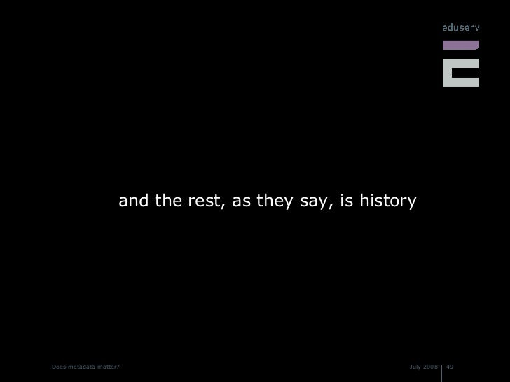 <ul><li>and the rest, as they say, is history </li></ul>
