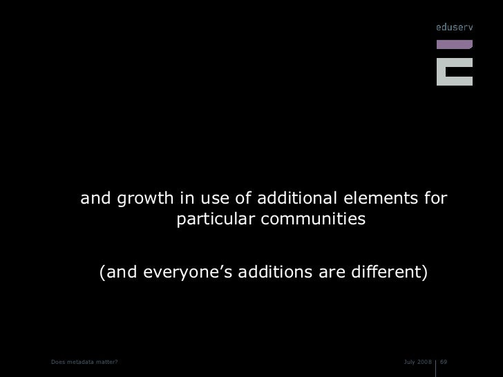 <ul><li>and growth in use of additional elements for particular communities </li></ul><ul><li>(and everyone's additions ar...