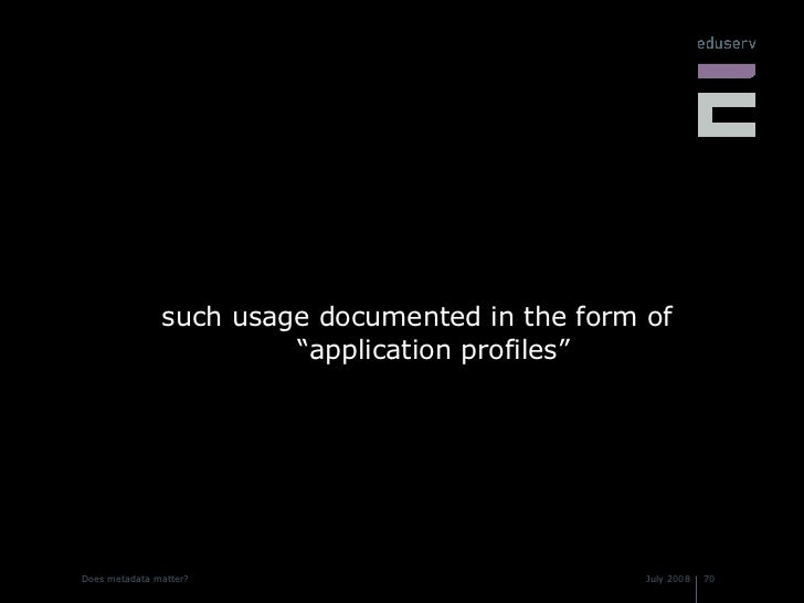 "<ul><li>such usage documented in the form of  ""application profiles"" </li></ul>"