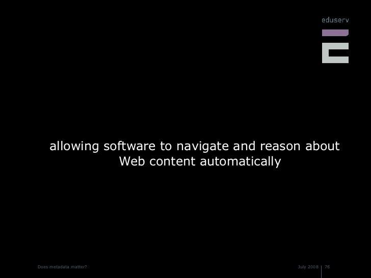 <ul><li>allowing software to navigate and reason about Web content automatically </li></ul>