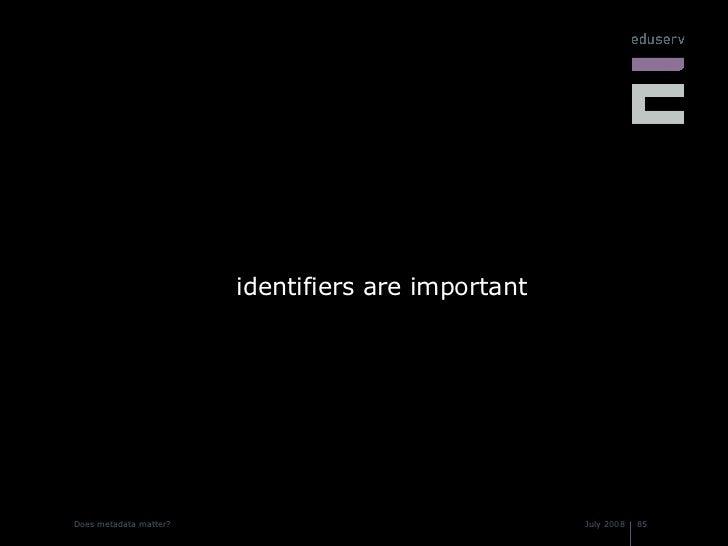 <ul><li>identifiers are important </li></ul>