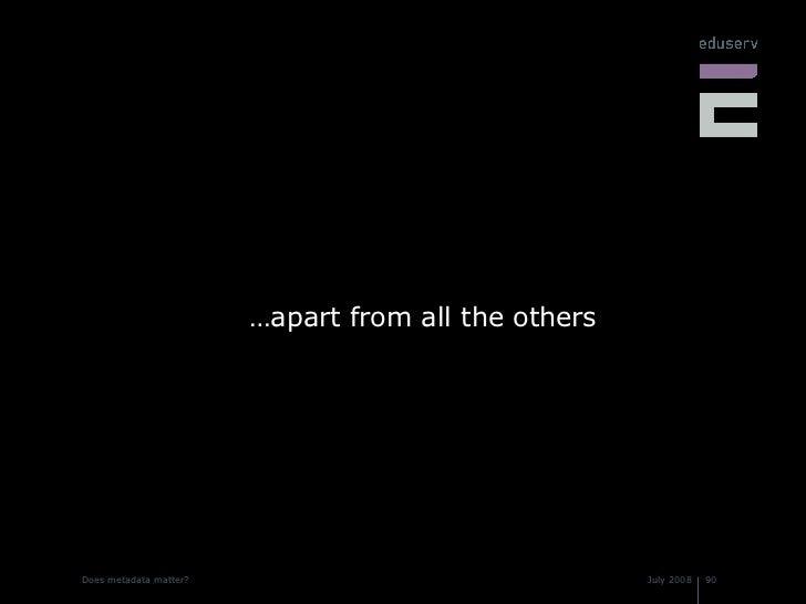 <ul><li>…apart from all the others </li></ul>