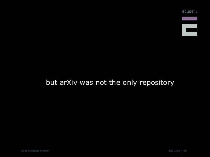 <ul><li>but arXiv was not the only repository </li></ul>